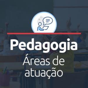 áreas de atuação da pedagogia