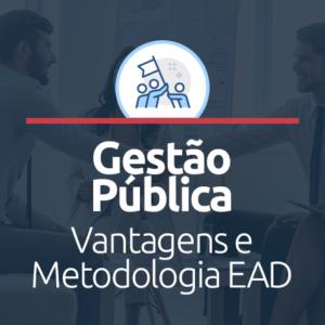 Gestão Pública EAD: vantagens e metodologia