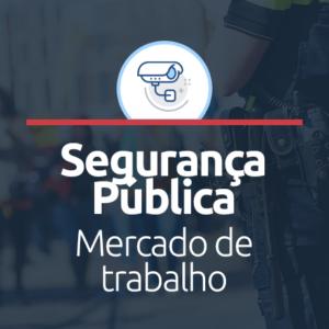 Mercado de trabalho em Segurança Pública